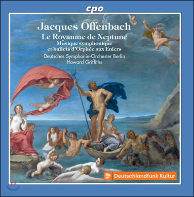 Howard Griffiths 오펜바흐: 관현악 모음집 (Offenbach: Le Royaume de Neptune)