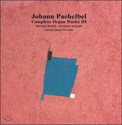 Michael Belotti 파헬벨: 오르간 작품 전곡 3집 (Johann Pachelbel: Complete Organ Works, Vol. 3)