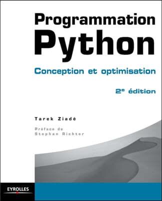 Programmation Python: Conception et optimisation, 2e edition