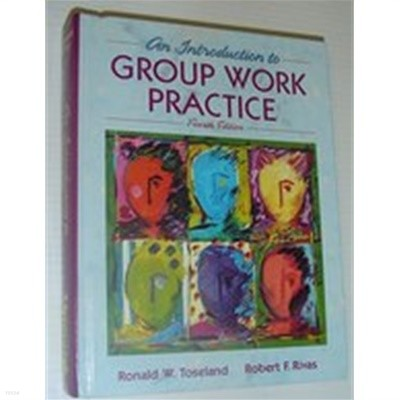 group work practice (4edition) / by Toseland, Ronald W./ Rivas, Robert F. (allyn and bacon)