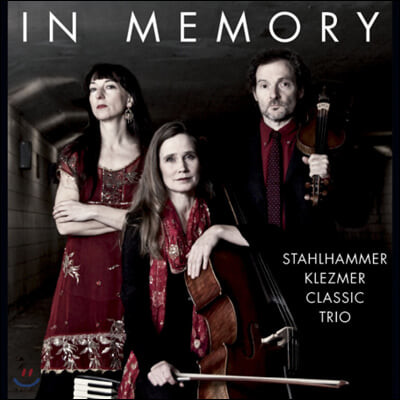 Stahlhammer Klezmer Classic Trio (스타흘하머 클레즈머 클래식 트리오) - In Memory