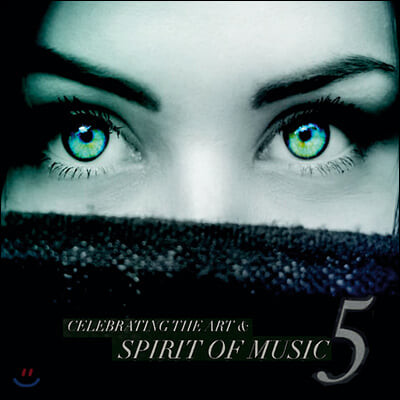 Celebrating The Art & Spirit Of Music Vol. 5