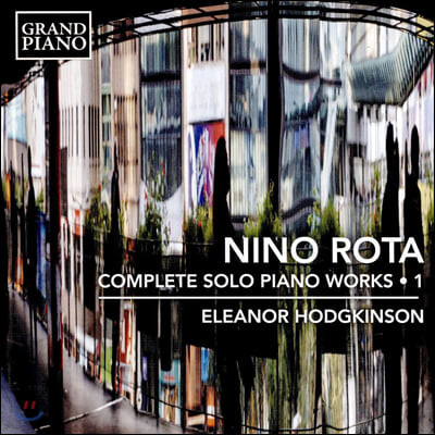 Eleanor Hodgkinson 니노 로타: 피아노 작품 전곡 1집 (Nino Rota: Complete Solo Piano Works, Vol. 1)