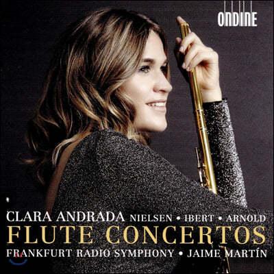 Clara Andrada 칼 닐센 / 자크 이베르 / 말콤 아놀드의 플루트 협주곡 (Nielsen / Ibert / Arnold: Flute Concertos)