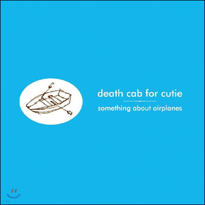 Death Cab for Cutie (데스 캡 포 큐티) - 1집 Something About Airplanes [LP]