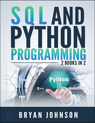SQL AND PYthon Programming: 2 Books IN 1!