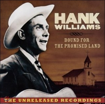Hank Williams - Bound For The Promised Land