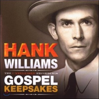 Hank Williams - The Unreleased Recordings: Gospel Keepsakes