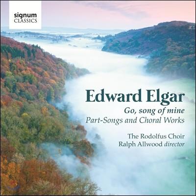 Rodolfus Choir 엘가 : 합창곡집 - 로돌푸스 합창단 (Elgar: Go, Song of Mine)