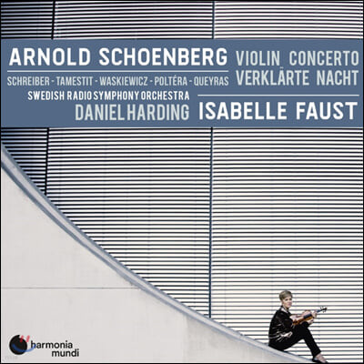 Isabelle Faust / Daniel Harding 쇤베르크: 바이올린 협주곡, 정화된 밤 (Schoenberg: Violin Concerto, Verklarte Nacht)