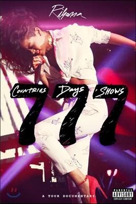 Rihanna - Rihanna 777 Tour: 7countries 7days 7shows