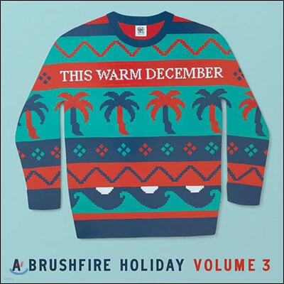 Brushfire Records 캐럴 모음집 (This Warm December, A Brushfire Holiday Vol. 3) [화이트 컬러 LP]