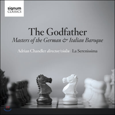 Adrian Chandler 독일 & 이탈리아 바로크 음악 (The Godfather - Masters of the German & Italian Baroque)