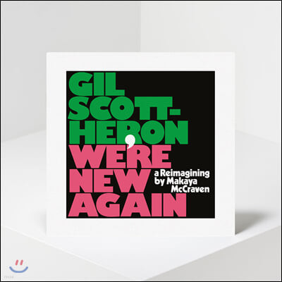 Gil Scott-Heron (길 스콧 헤론) - We're New Again: A Reimagining By Makaya McCraven