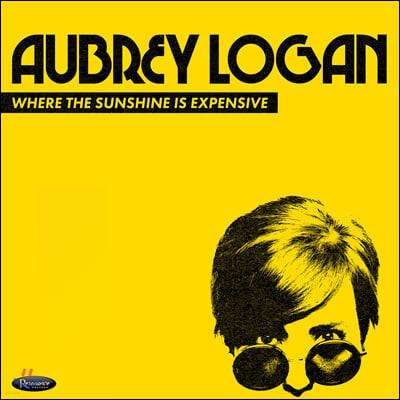 Aubrey Logan (오브리 로건) - Where The Sunshine Is Expensive
