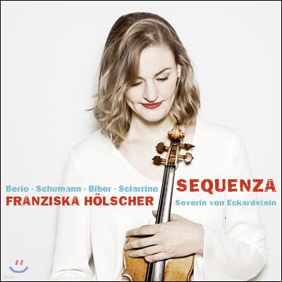 Franziska Holscher '세쿠엔차' - 슈만 / 비버 / 베리오 / 샤리노: 바이올린 작품집 (Sequenza - Schumann / Berio / Biber / Sciarrino)