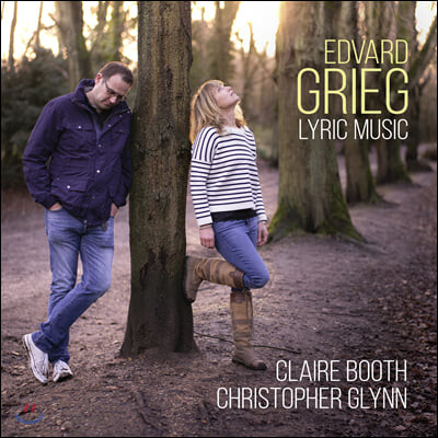 Claire Booth / Christopher Glynn 그리그: 가곡과 서정 모음곡 (Edvard Grieg: Lyric Music)