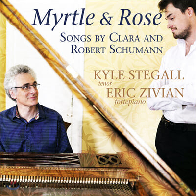 Kyle Stegall 슈만: 리더크라이스 Op. 39, 24 / 클라라 슈만: 다섯 개의 가곡 (Myrtle and Rose - Songs by Clara and Robert Schumann)