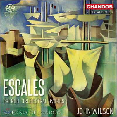 John Wilson 프랑스 관현악 작품 모음집 (Escales - French Orchestral Works)