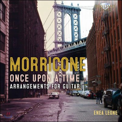Enea Leone 기타로 편곡한 엔리오 모리코네 영화음악 선곡집 (Morricone: Once Upon a Time - Guitar Arrangements)