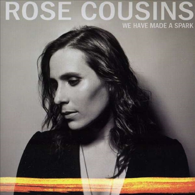 Rose Cousins - We Have Made A Spark (Ltd. Ed)(Digipack)(CD)