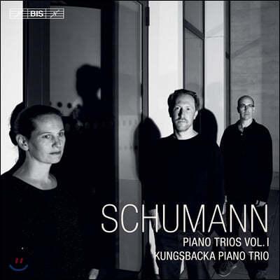 Kungsbacka Piano Trio 슈만: 피아노 트리오 1집 (Schumann: Piano Trios, Vol. 1)