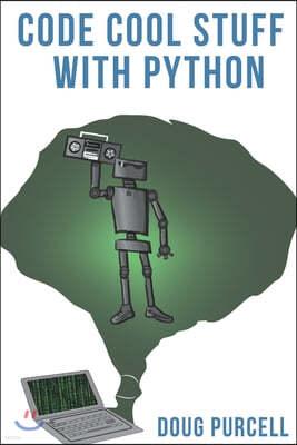 Code Cool Stuff With Python