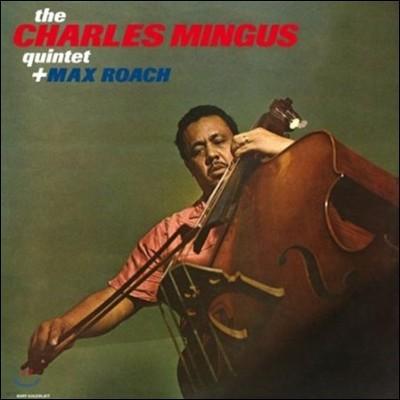 Charles Mingus Quintet + Max Roach - Charles Mingus Quintet + Max Roach
