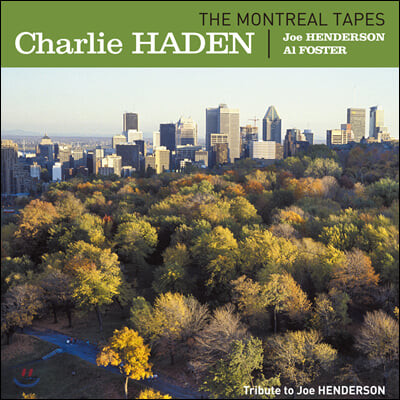 Charlie Haden / Joe Henderson / Al Foster (찰리 헤이든, 조 헨더슨, 알 포스터) - The Montreal Tapes [2LP]