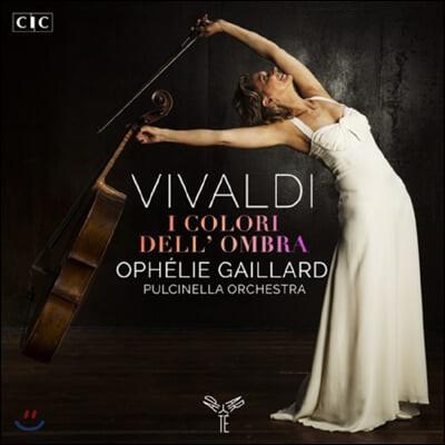 Ophelie Gaillard 비발디: 첼로 협주곡 (Vivaldi: I colori dell'ombra)