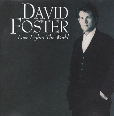 David Foster ?? Love Lights The World