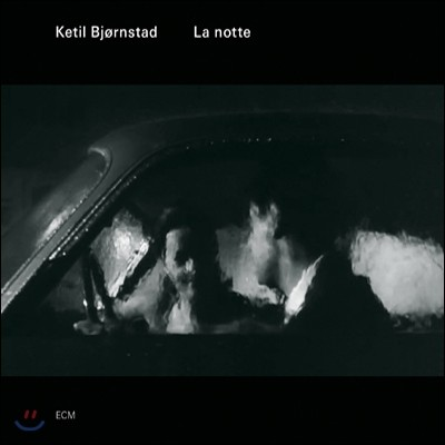 Ketil Bjornstad (케틸 비외른스타드) - La Notte