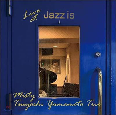 Tsuyoshi Yamamoto Trio (츠요시 야마모토 트리오) - Misty-Live At Jazz Is