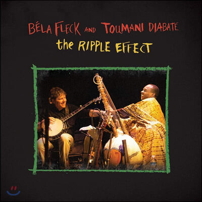 Bela Fleck & Toumani Diabate (벨라 플렉 앤 투마니 디아바테) - The Ripple Effect [2LP]