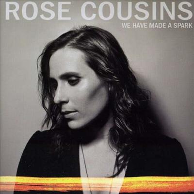 Rose Cousins - We Have Made A Spark (Ltd. Ed)(Digipack)