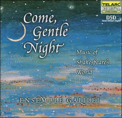 Ensemble Galilei 세익스피어 세계의 음악 - 오라, 부드러운 밤이여 (Come, Gentle Night)