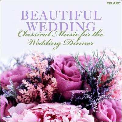 뷰티풀 웨딩 - 저녁 식사를 위한 클래식 음악 (Beautiful Wedding - Classical Music for the Wedding Dinner)