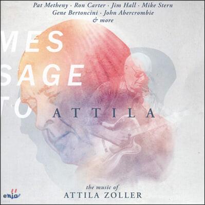 아틸라 졸러의 음악들 (Message To Attila: The Music Of Attila Zoller)