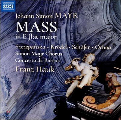Franz Hauk 요한 지몬 마이어: 미사 내림마장조 (Johann Simon Mayr: Mass in E flat major)