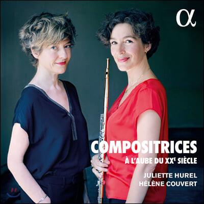 Juliette Hurel / Helene Couvert 프랑스 여성 작곡가들의 플루트 명곡집 (Compositrices - A l'aube du XXe siecle)