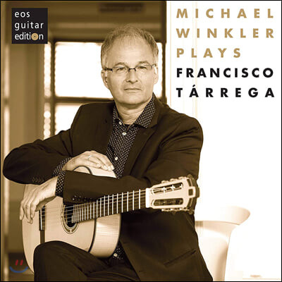 Michael Winkler 타레가: 기타 독주집 (Francisco Tarrega: Guitar Works)