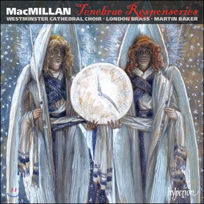 Martin Baker 제임스 맥밀란: 테데브레 레스폰소리움 외 종교 합창곡 (James MacMillan: Tenebrae Responsories)