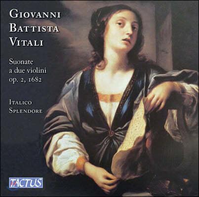 Italico Splendore 조반니 바티스타 비탈리: 두 대의 바이올린을 위한 소나타 (Vitali: Sonatas for two violins and continuo, Op. 2)