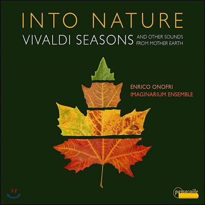Enrico Onofri 비발디: 사계 외 자연을 다룬 바로크 작품 모음집 (Into Nature - Vivaldi Seasons)