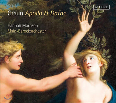 Hannah Morrison 카를 하인리히 그라운: 아폴로와 다프네 외 (Carl Heinrich Graun: Apollo & Dafne)