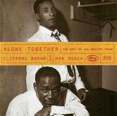 Clifford Brown and Max Roach - Alone Together: The Best Of The Mercury Years (2CD / EU 수입)