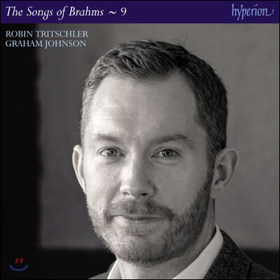Robin Tritschler 브람스: 가곡 전곡 9집 (Brahms: The Complete Songs, Vol. 9)