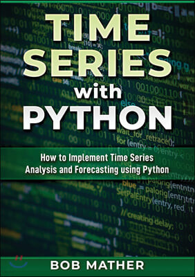 Time Series with Python: How to Implement Time Series Analysis and Forecasting Using Python