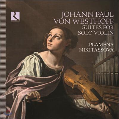 Plamena Nikitassova 요한 파울 폰 베스토프: 무반주 바이올린을 위한 모음곡 (Johann Paul Von Westhoff: Suites for Solo Violin)
