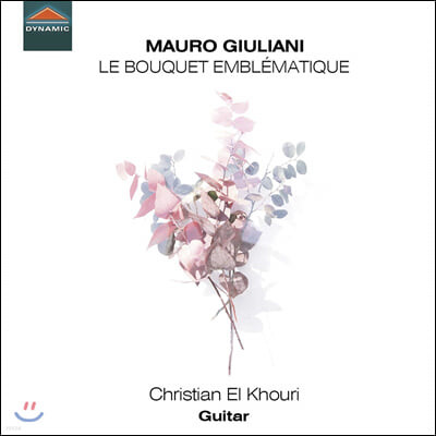 Christian El Khouri 마우로 줄리아니: '상상의 부케' - 기타 소품집 (Mauro Giuliani: Le Bouquet Emblematique)
